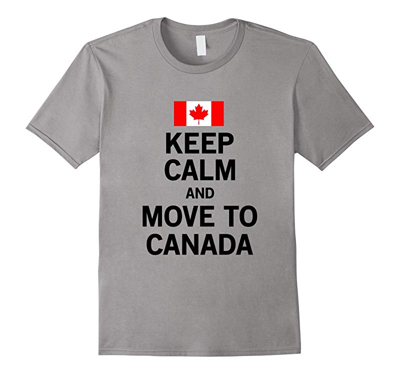 Funny Anti Trump Protest T-Shirt Keep Calm Move To Canada-RT