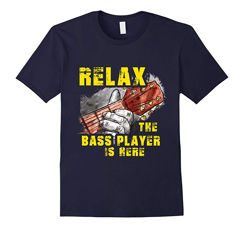 Relax The Bass Player Is Here Funny Instrument Gift T-Shirt-RT