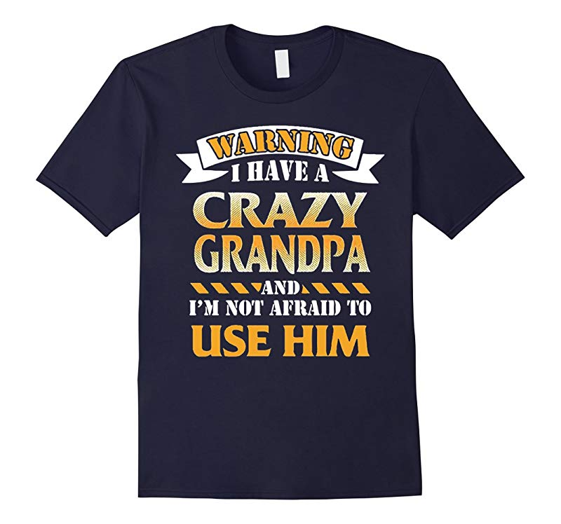 Warning I have a crazy Grandpa T-shirt Funny Gift for Kids-RT