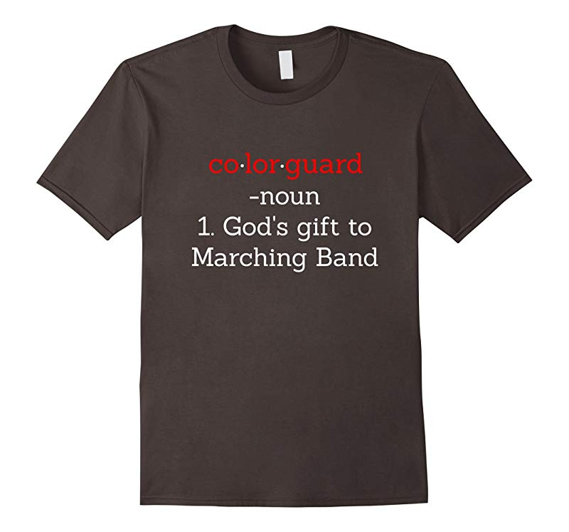 Color Guard - Gods Gift to Marching Band T-Shirt-RT