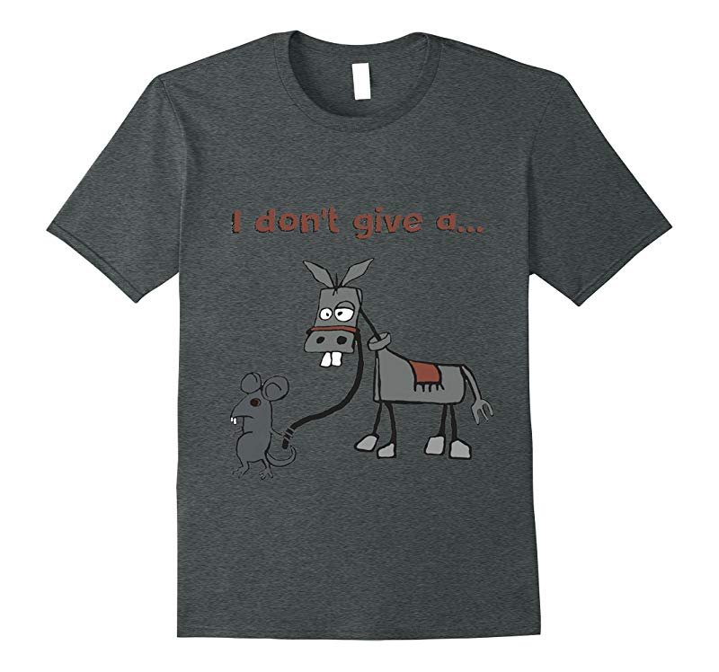 I Don't Give A Rats Ass T-Shirt-T-Shirt