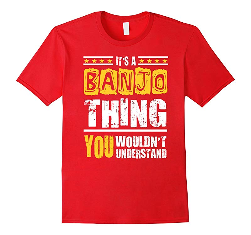 Banjo T-shirt - Banjo Thing Shirt With Saying-RT