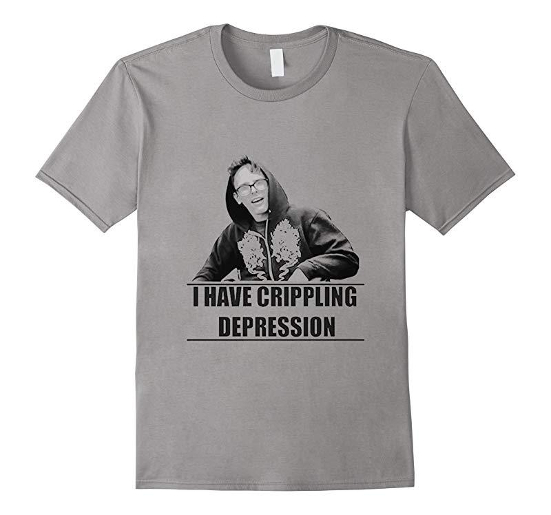 I Have Crippling Depression TShirt-RT