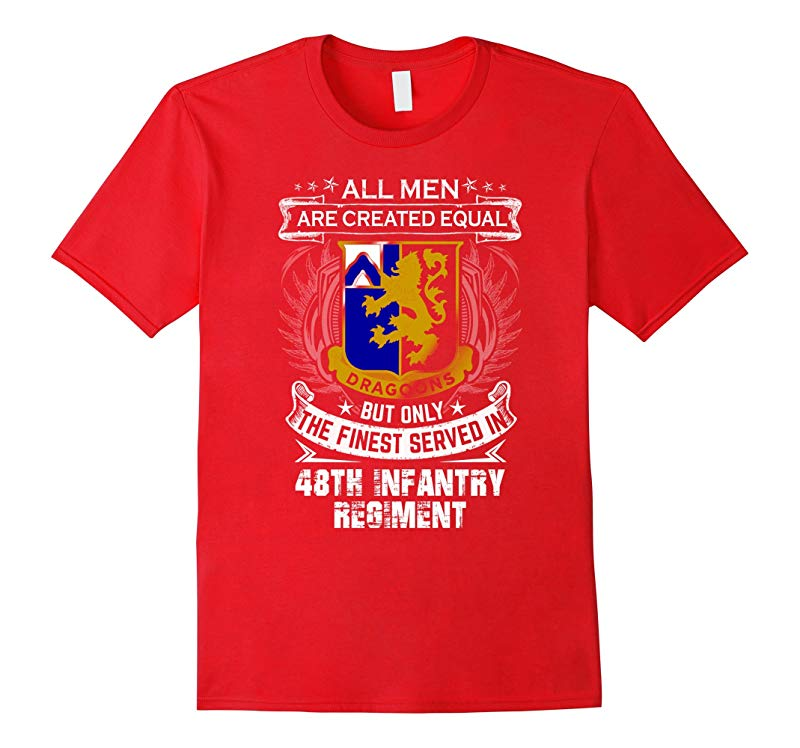 48th Infantry Regiment T-shirt , All men are created equal b-BN