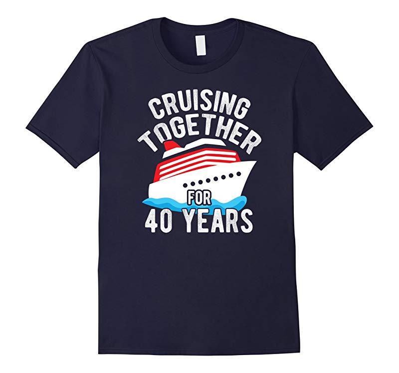 40th Anniversary Gift T Shirt Cruising Together 40 Years Tee-RT