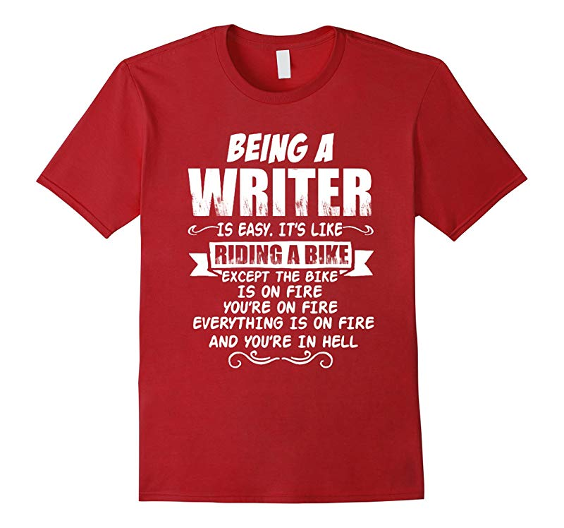 Being A Writer Is Easy Its Like Riding A Bike T Shirt-RT