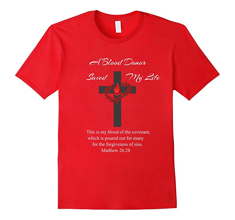 A Blood Donor Saved My Life T-Shirt-FL