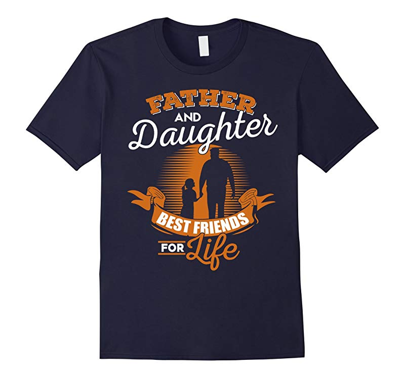 Daddy Shirt Father  Daughter best friends for life T-shirt-TH