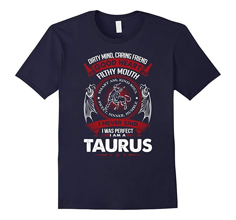 Im a Taurus Shirt Dirty Mind Caring Friend-RT