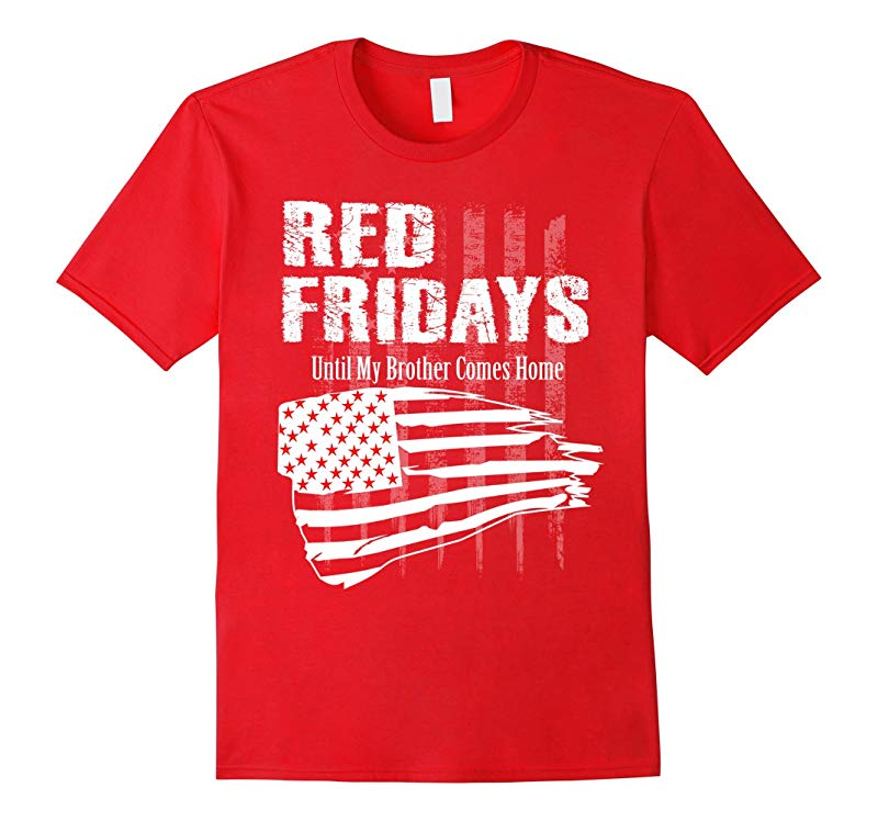 RED FRIDAY Remember Brother and Everyone Deployed t-shirt-RT