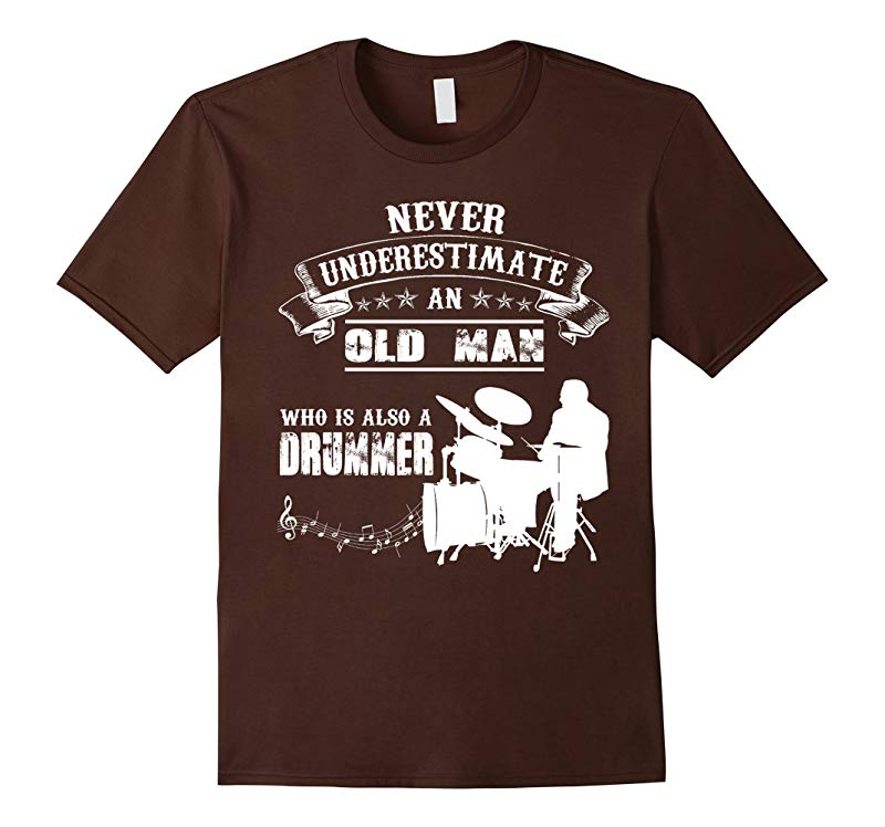 Never Underestimate An Old Man Who Is Also A Drummer T-Shirt-RT
