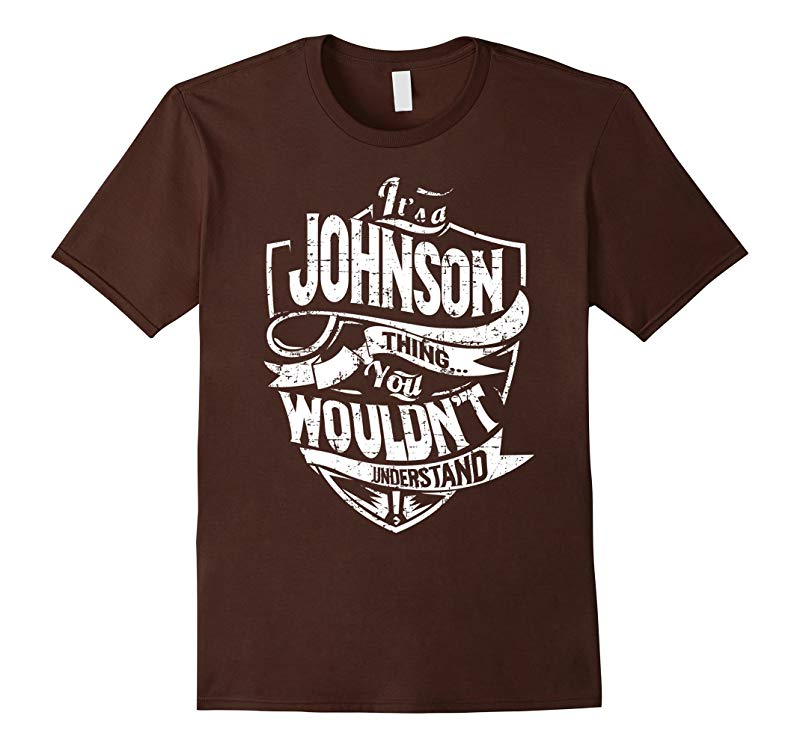 Its A Johnson Thing You Wouldnt Understand T-Shirt-RT