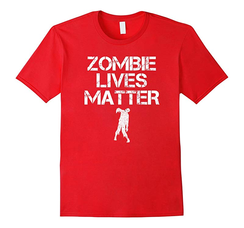 Zombie Lives Matter Funny Zombie Apocalypse T-Shirt-RT