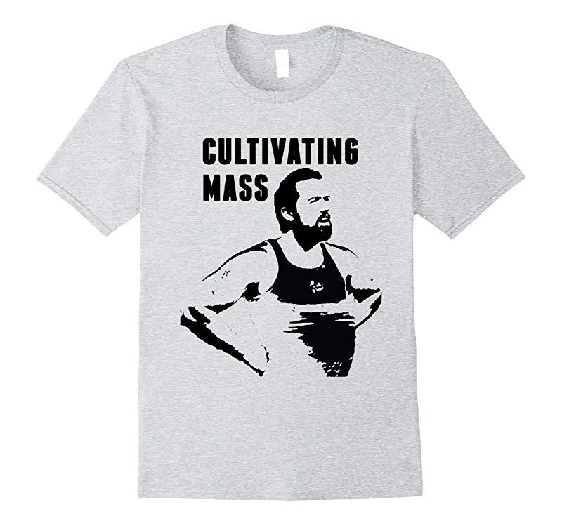 Cultivating Mass Funny T Shirt | Fat Mac Shirt | Gains Shirt-TH