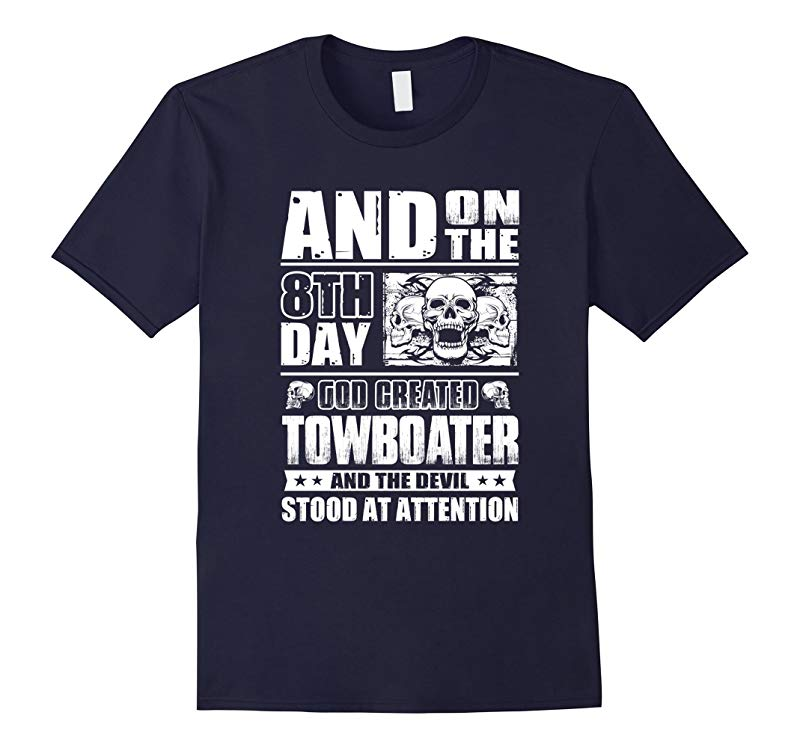 And On the 8th Day God Created Towboater T-shirt-RT