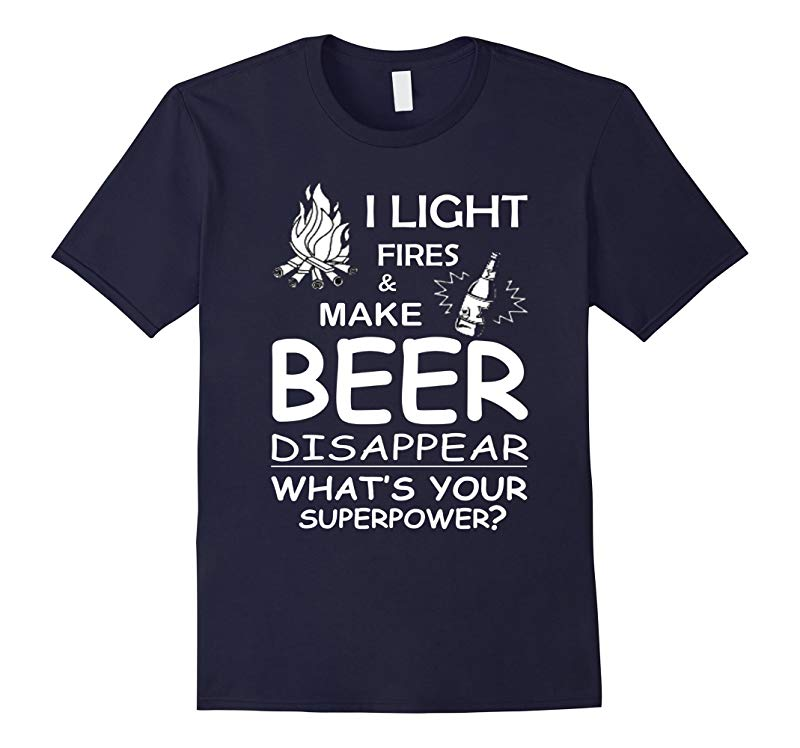 I LIGHT FIRES AND MAKE BEERS DISAPPEAR WHATS YOUR SUPERPOWER-RT