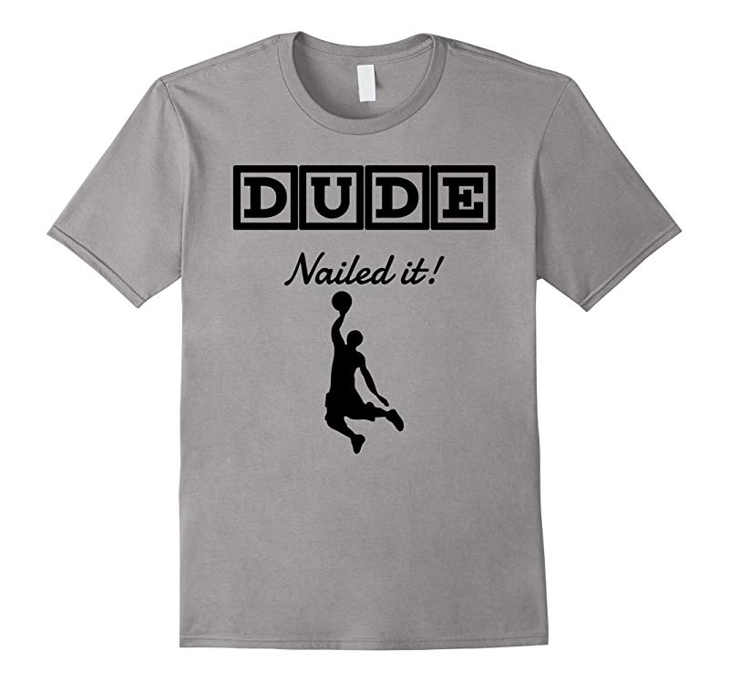 Dude Nailed It Baller T-Shirt-RT