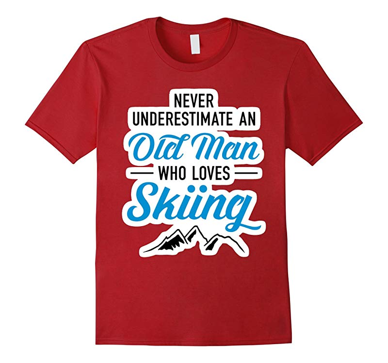 Never Underestimate An Old Man Who Loves Skiing Shirts-RT