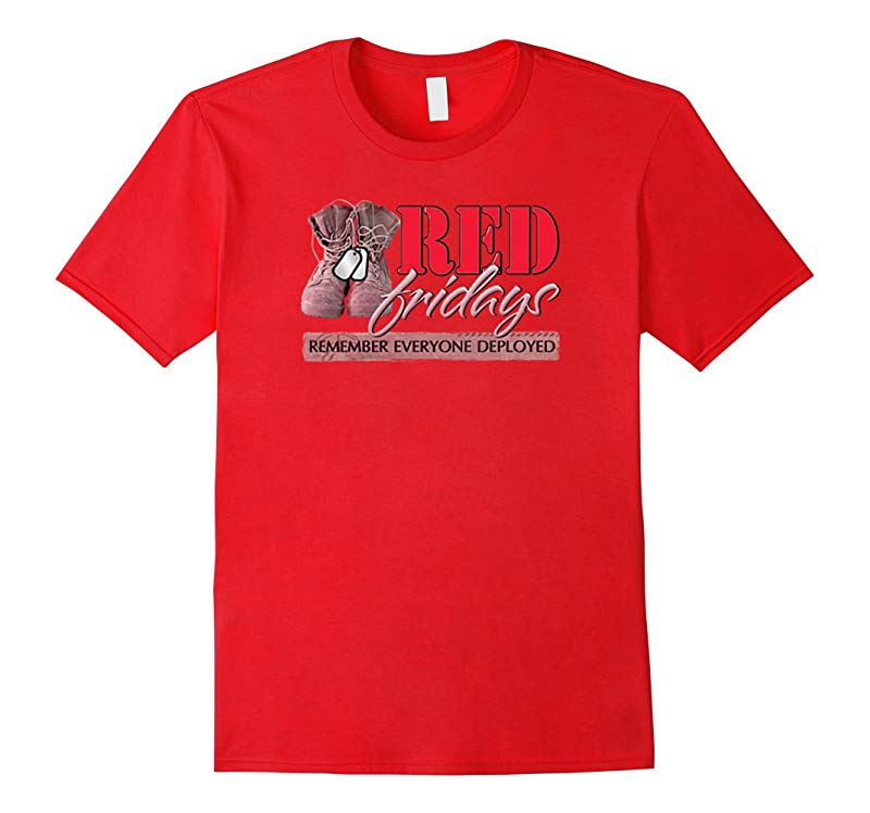 Red Friday Remember Everyone Deployed T-Shirt-RT