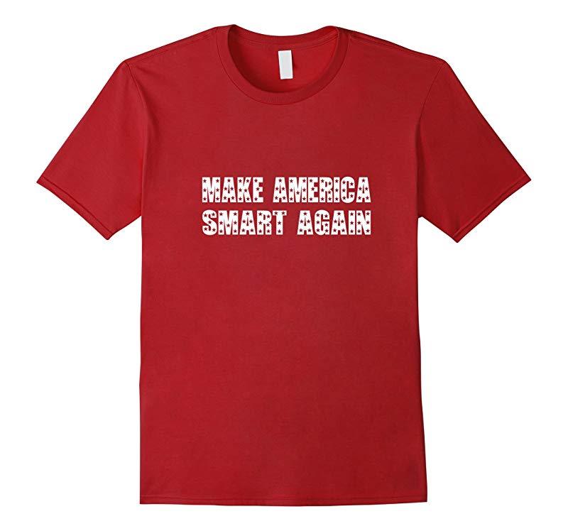 Anti Donald Trump Funny T-Shirt - Make America Smart Again-RT