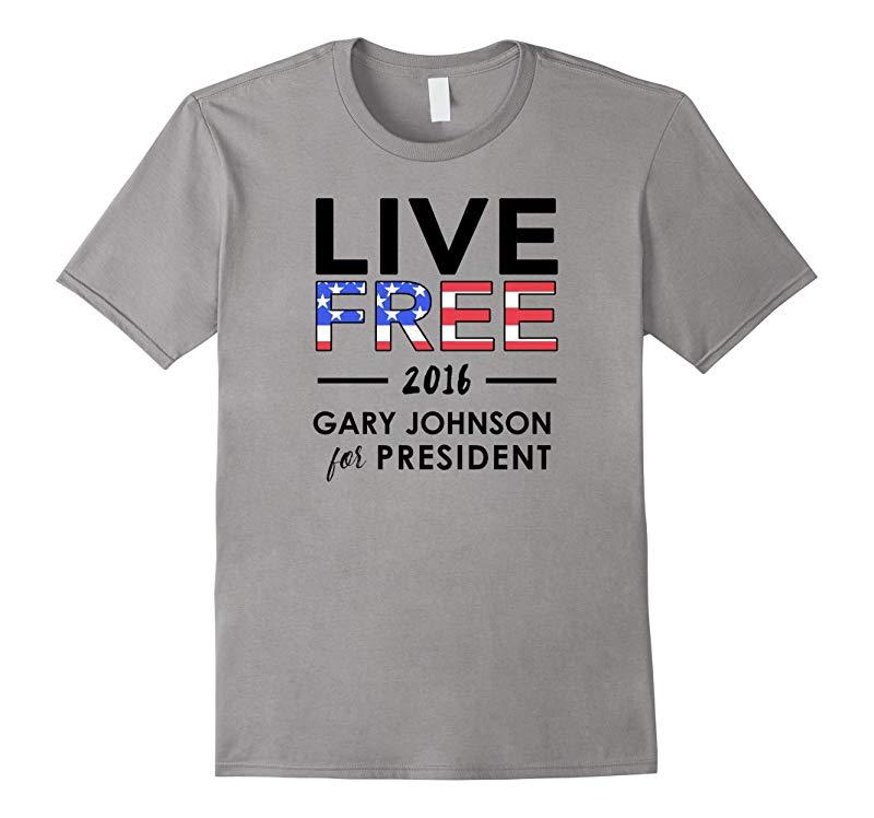 Live Free 2016 Gary Johnson for President T Shirt-RT