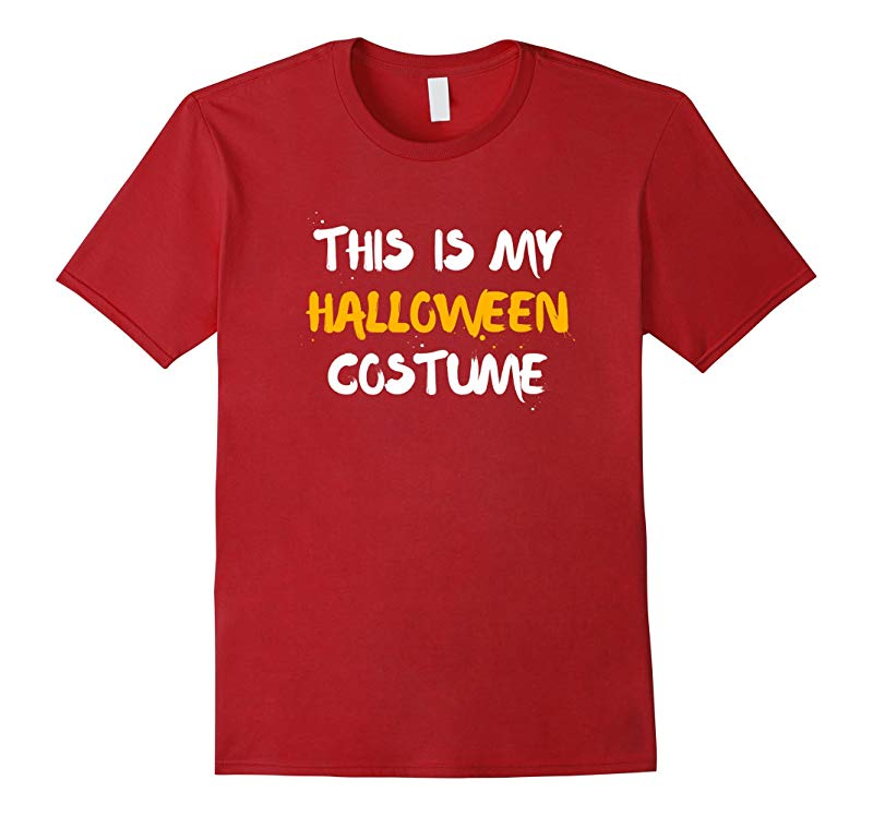 Artsy This Is My Halloween Costume T-Shirt Thanksgiving-RT