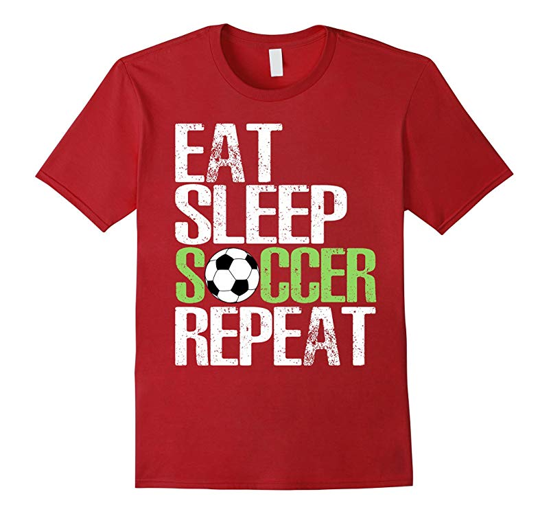 Eat Sleep Soccer Repeat Shirt Cool Sport Player Gift TShirt-RT