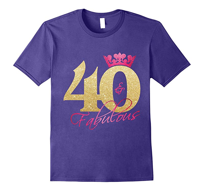40 and fabulous shirt - 40th birthday party shirts-RT