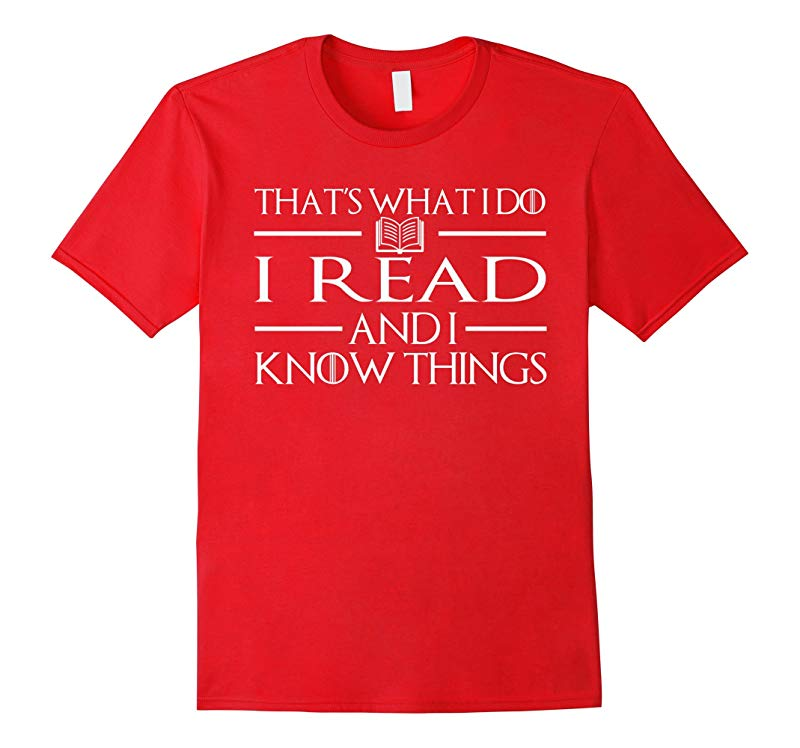 I Read And I Know Things - Reading T-Shirts-RT
