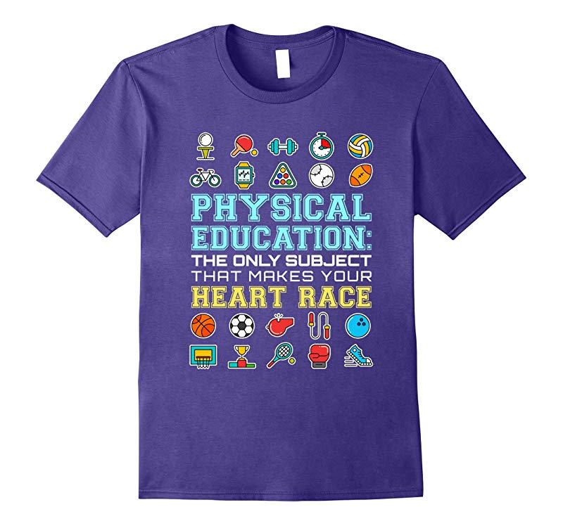 PE Teacher TShirts Gifts Physical Education Makes Your Heart-FL
