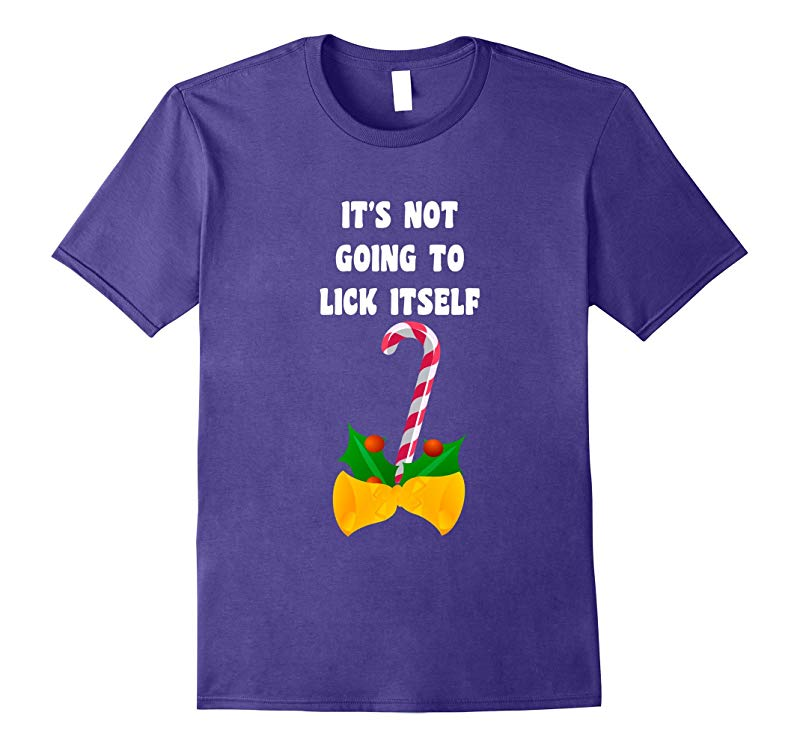 It's Not Going To Lick Itself Candy Cane Adult Humor Shirt-RT