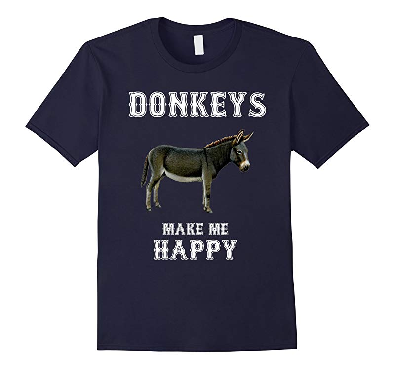 Donkeys Make Me Happy T-shirts For Donkey Lovers-RT