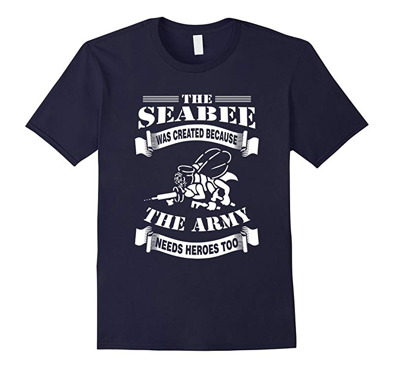 The Seabee Was Created Because The Army Needs Heroes-RT