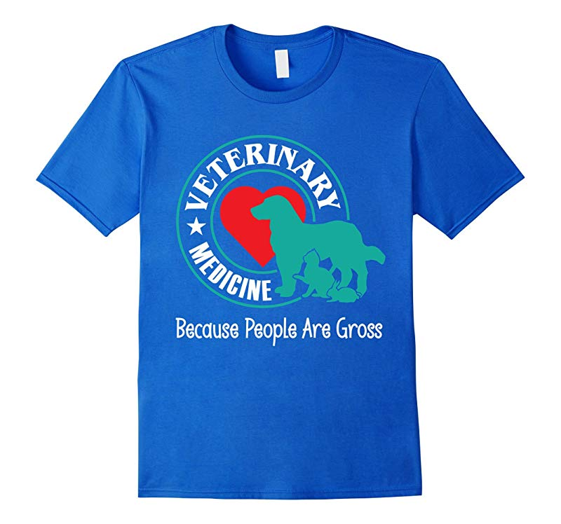 Veterinary Medicine Because People Gross Shirt Funny Gift-Art