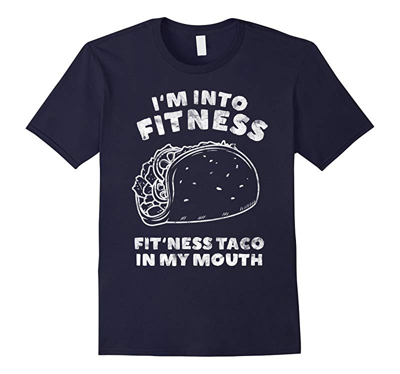 Fitness Taco In My Mouth T Shirt | Funny Fitness Gym TShirts-RT