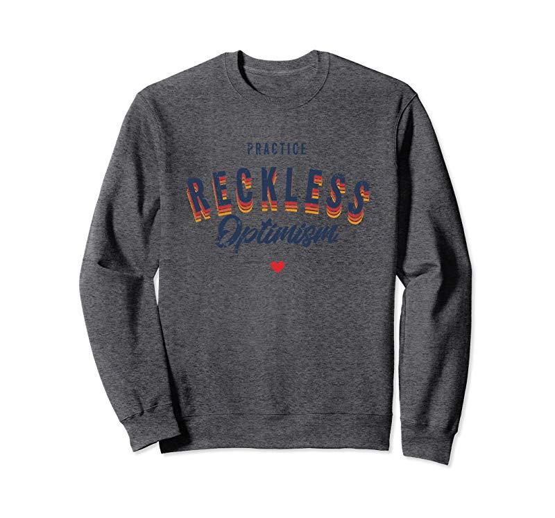 Hannah Hart Practice Reckless Optimism Sweatshirt-alottee gift