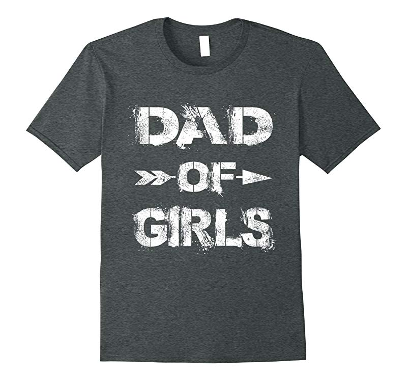 DAD OF GIRLS - Funny Fathers Day Gift T-Shirt-RT
