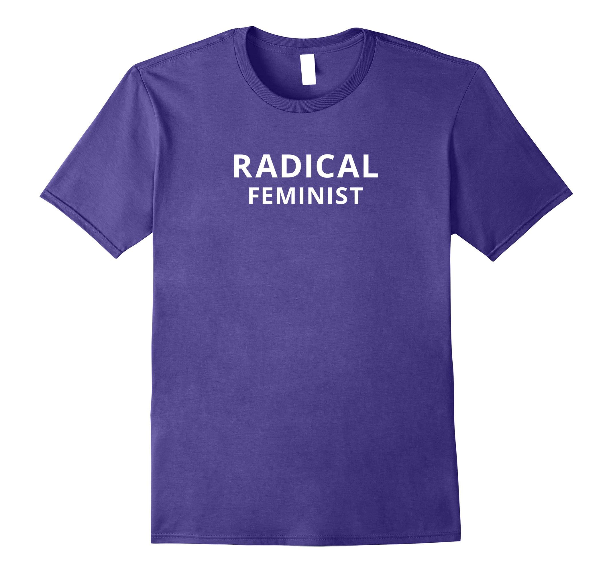 Radical Feminist Shirt   T-shirt Tee-RT