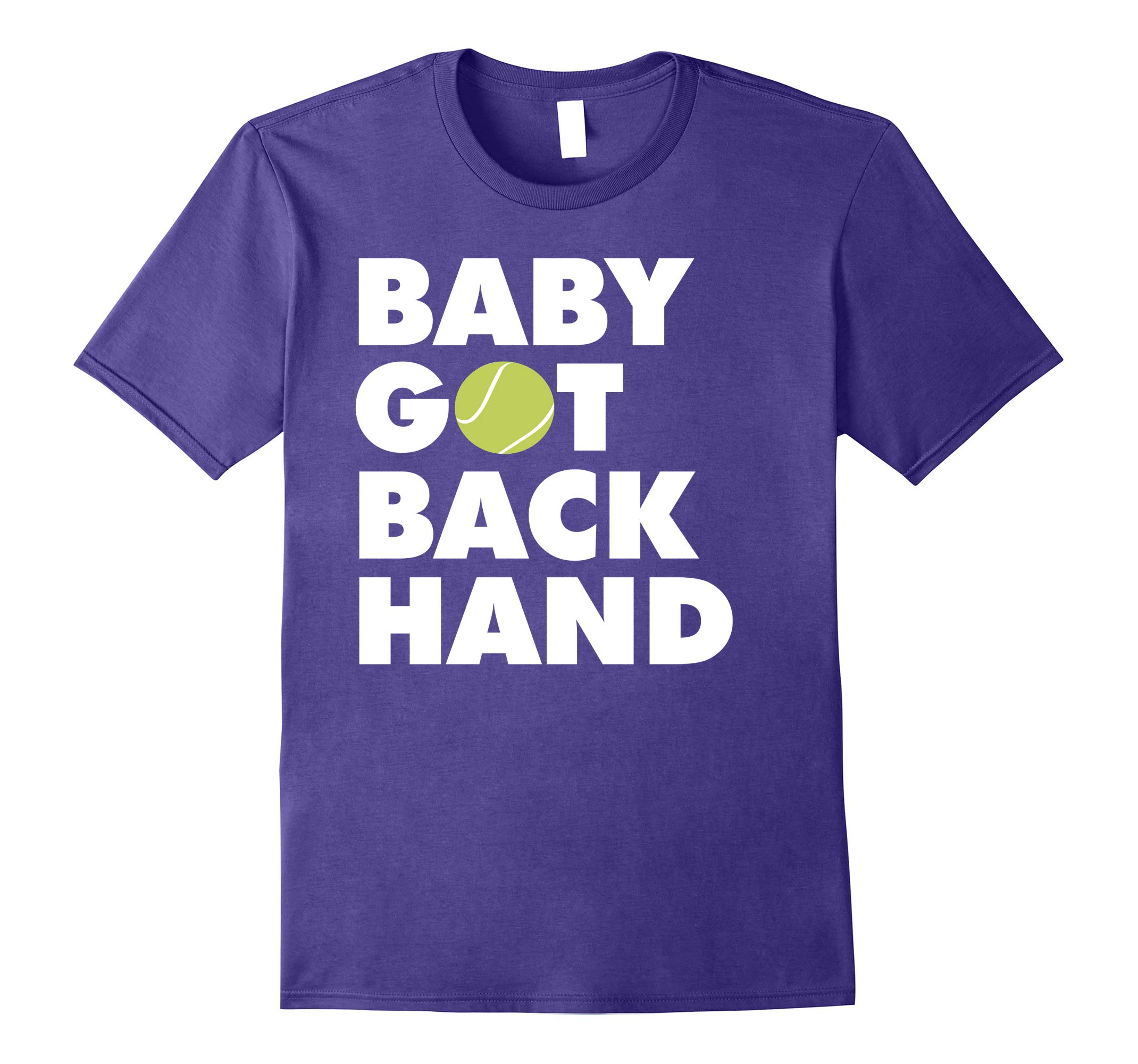 Baby Got Backhand Tennis Lover T-shirt-RT