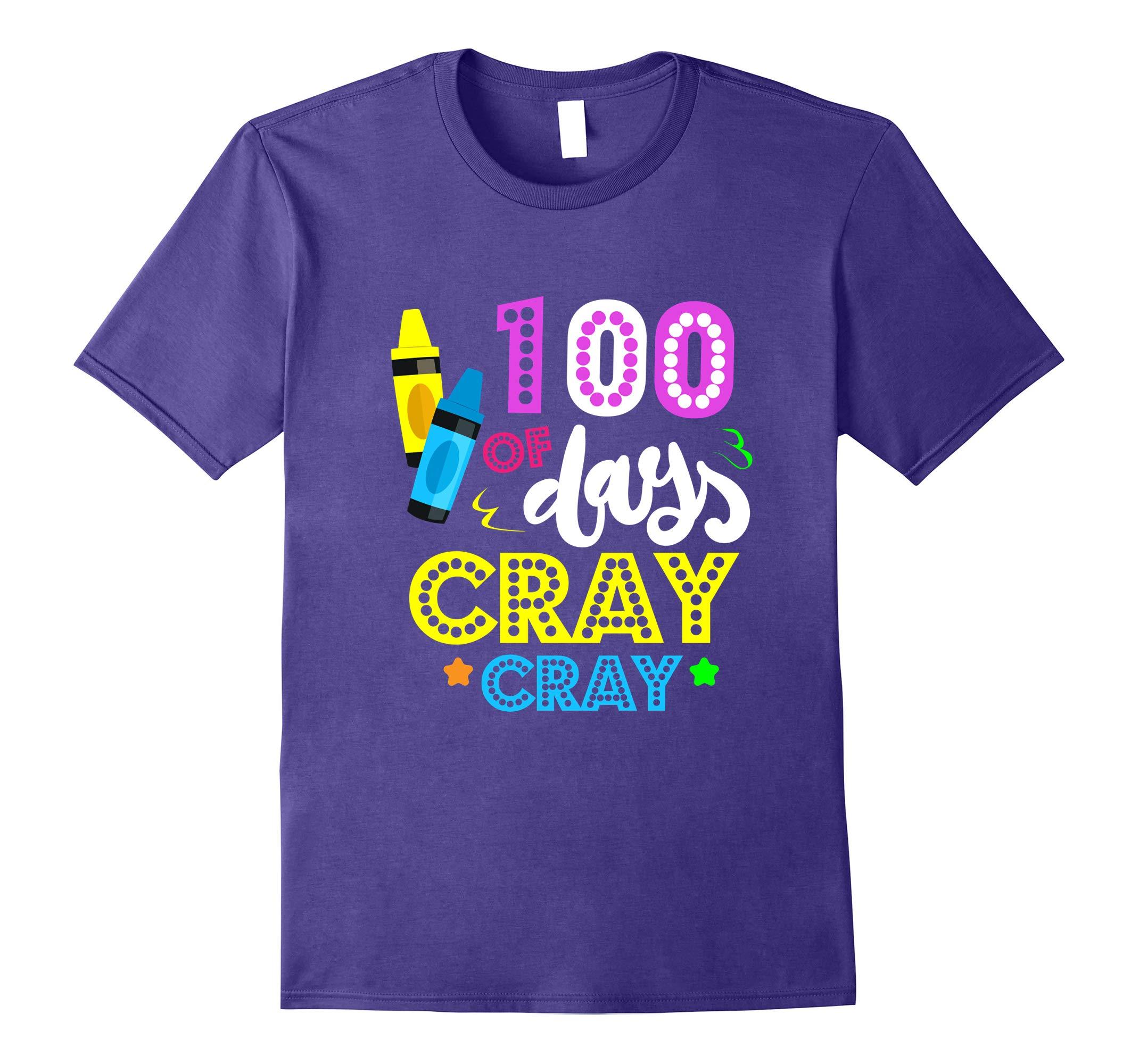 100 Days of Cray Cray Shirt - 100 Days of School Shirt-RT