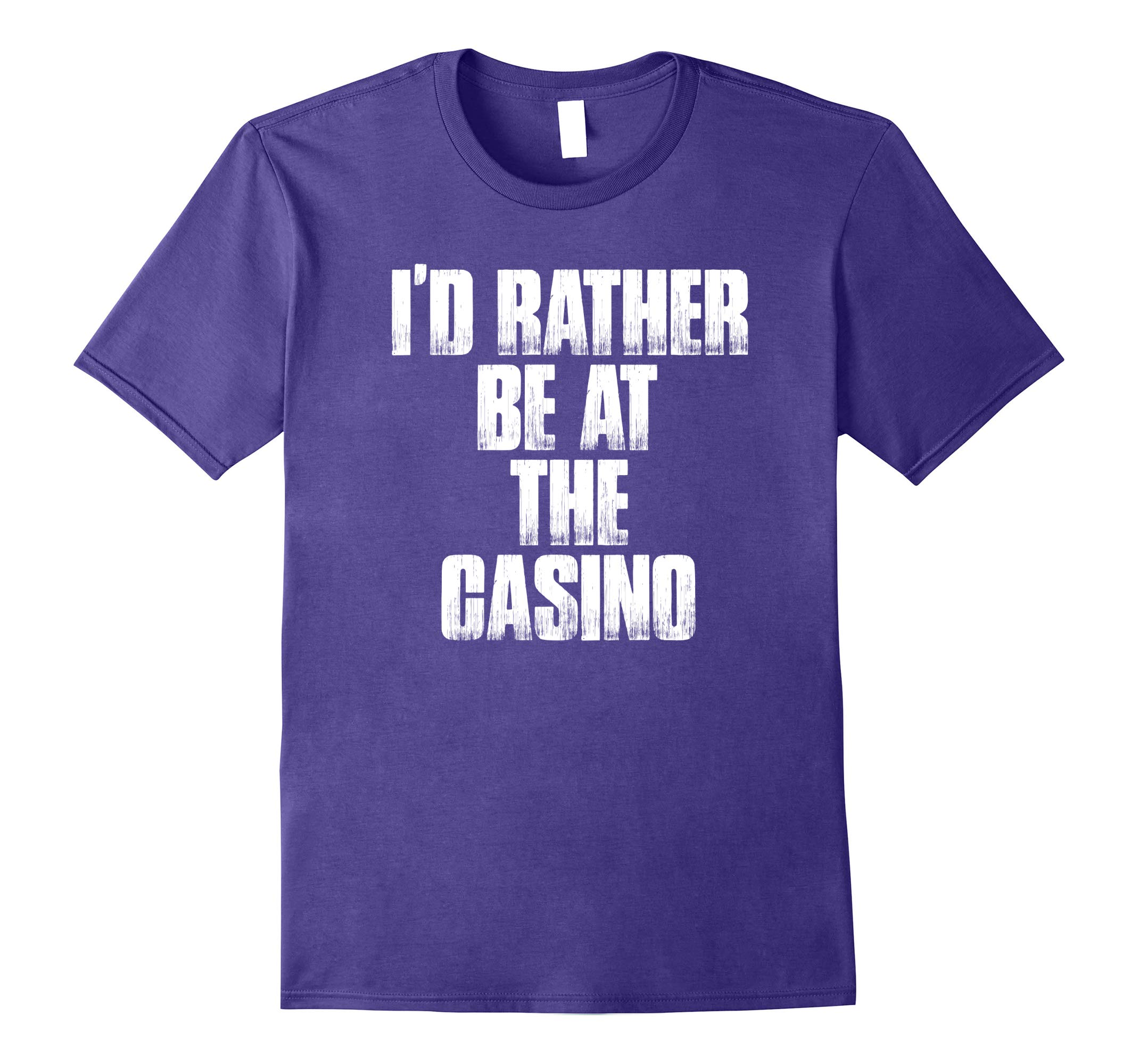 I'd Rather Be At The Casino Funny Gambling Gift Shirt-RT