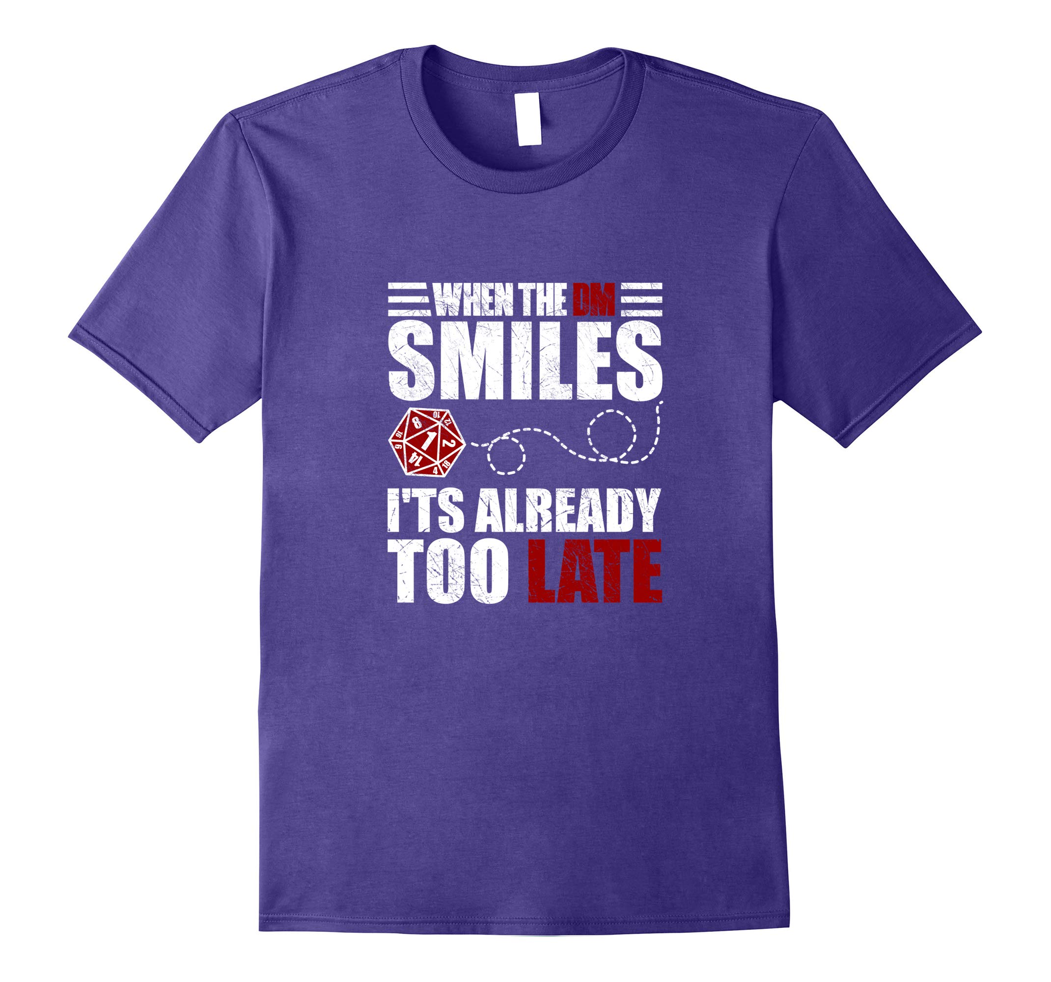 When The DM Smiles It's Too Late T-shirt-RT