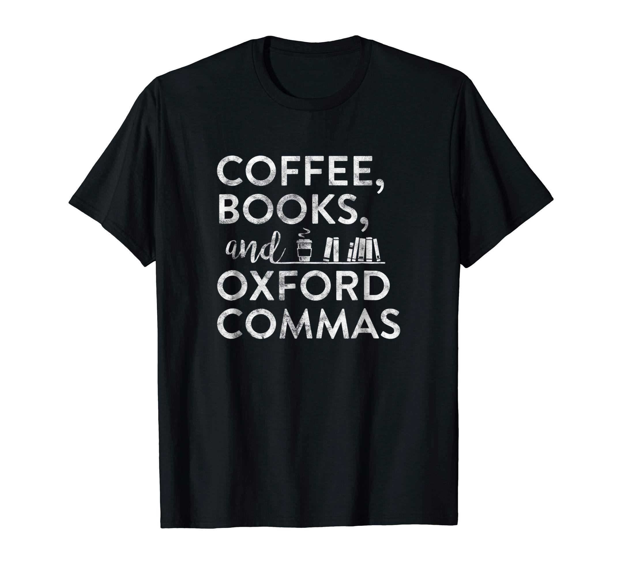 Coffee Books Oxford Comma Funny Geek Writer Grammar Tee-axz