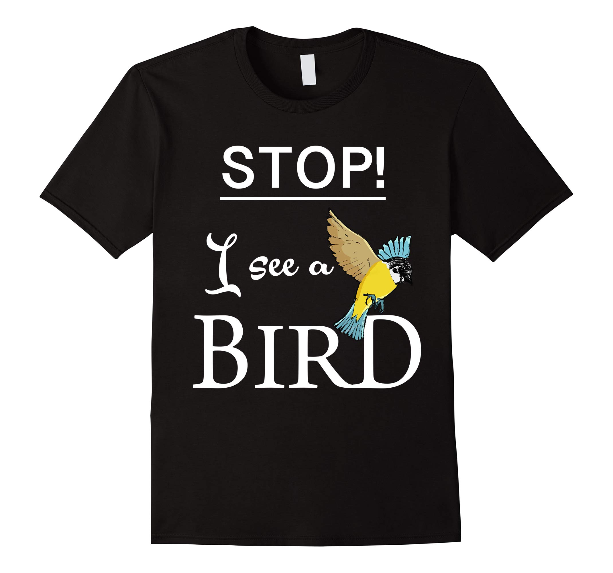 Clever3ird Bird Watching Gift: Stop I See a Bird Shirt-RT