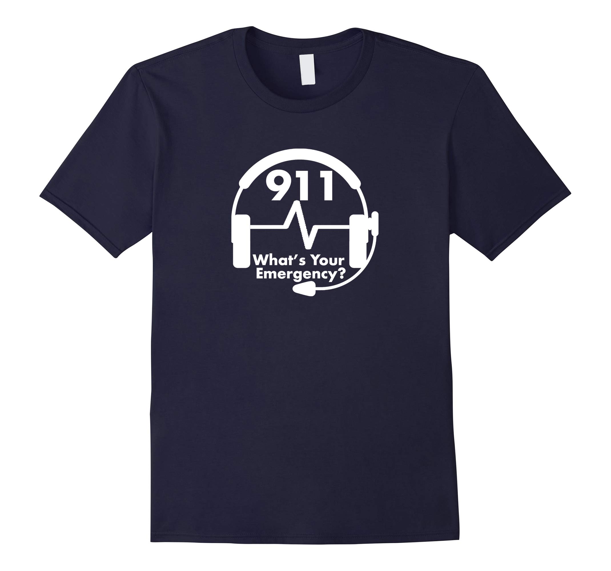 911 Dispatcher What's Your Emergency T Shirt EMS EMT-RT