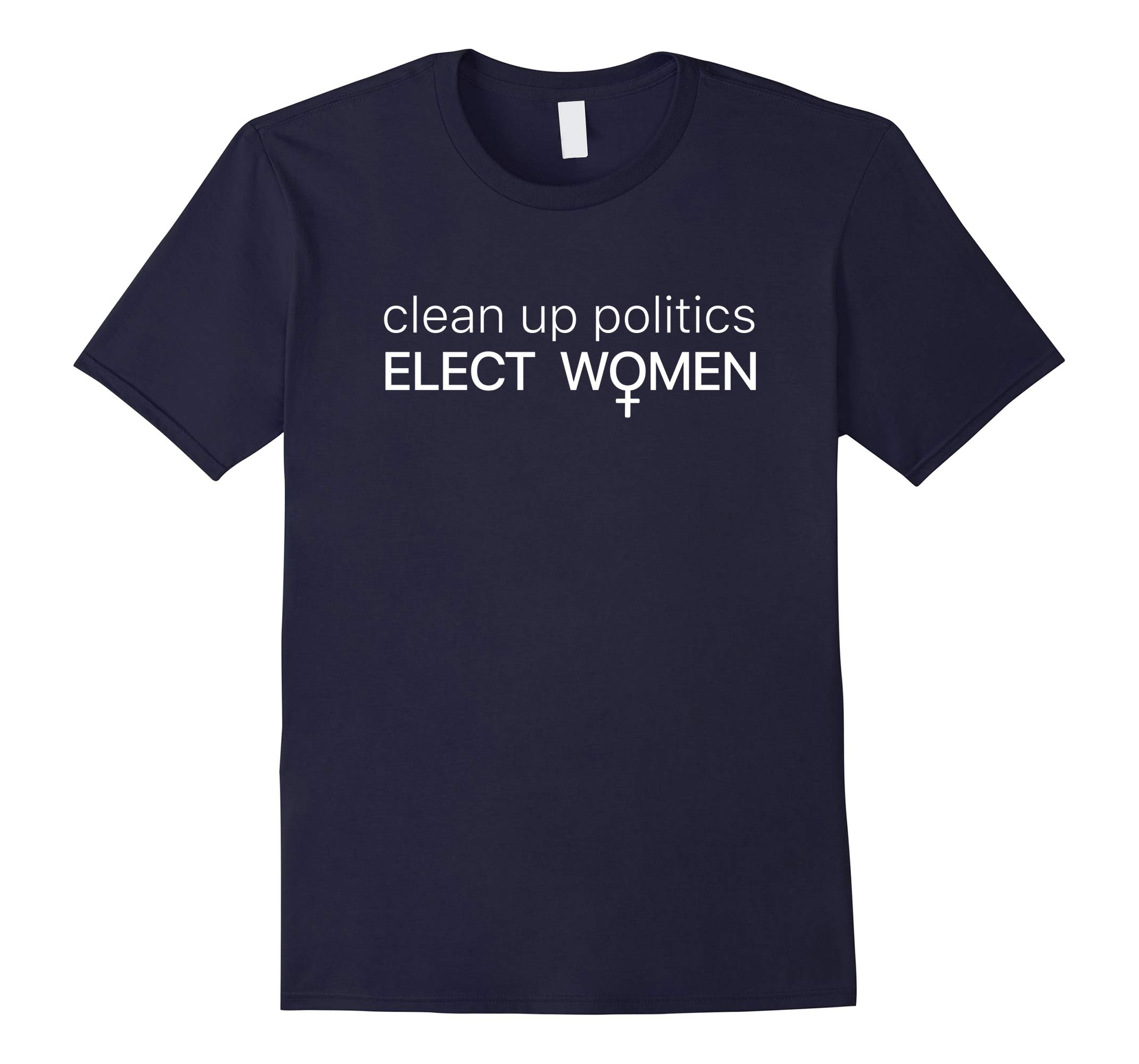 Clean Up Politics Elect Women T-shirt-RT