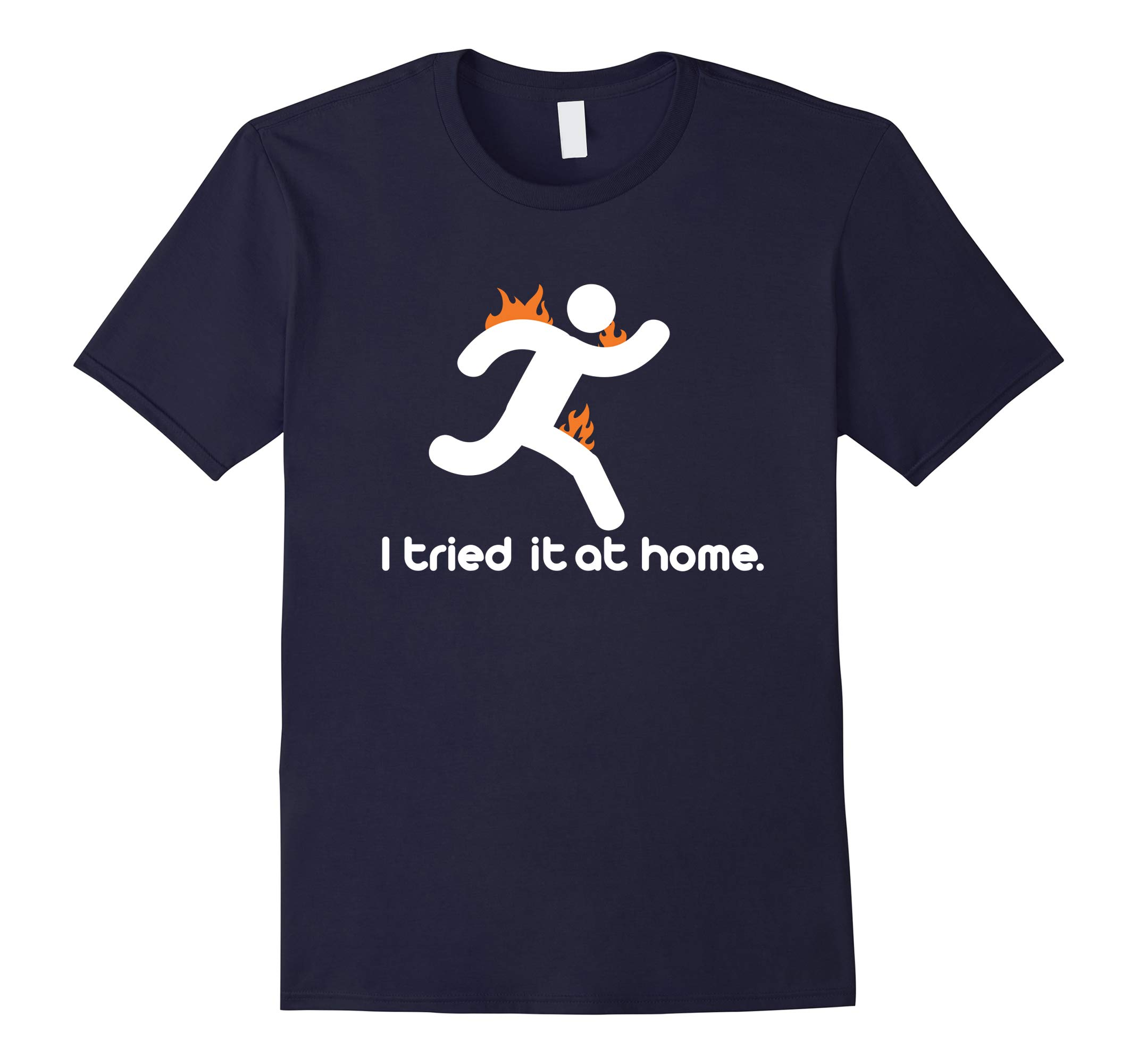 I Tried It At Home T-shirt Funny Science Tee-RT