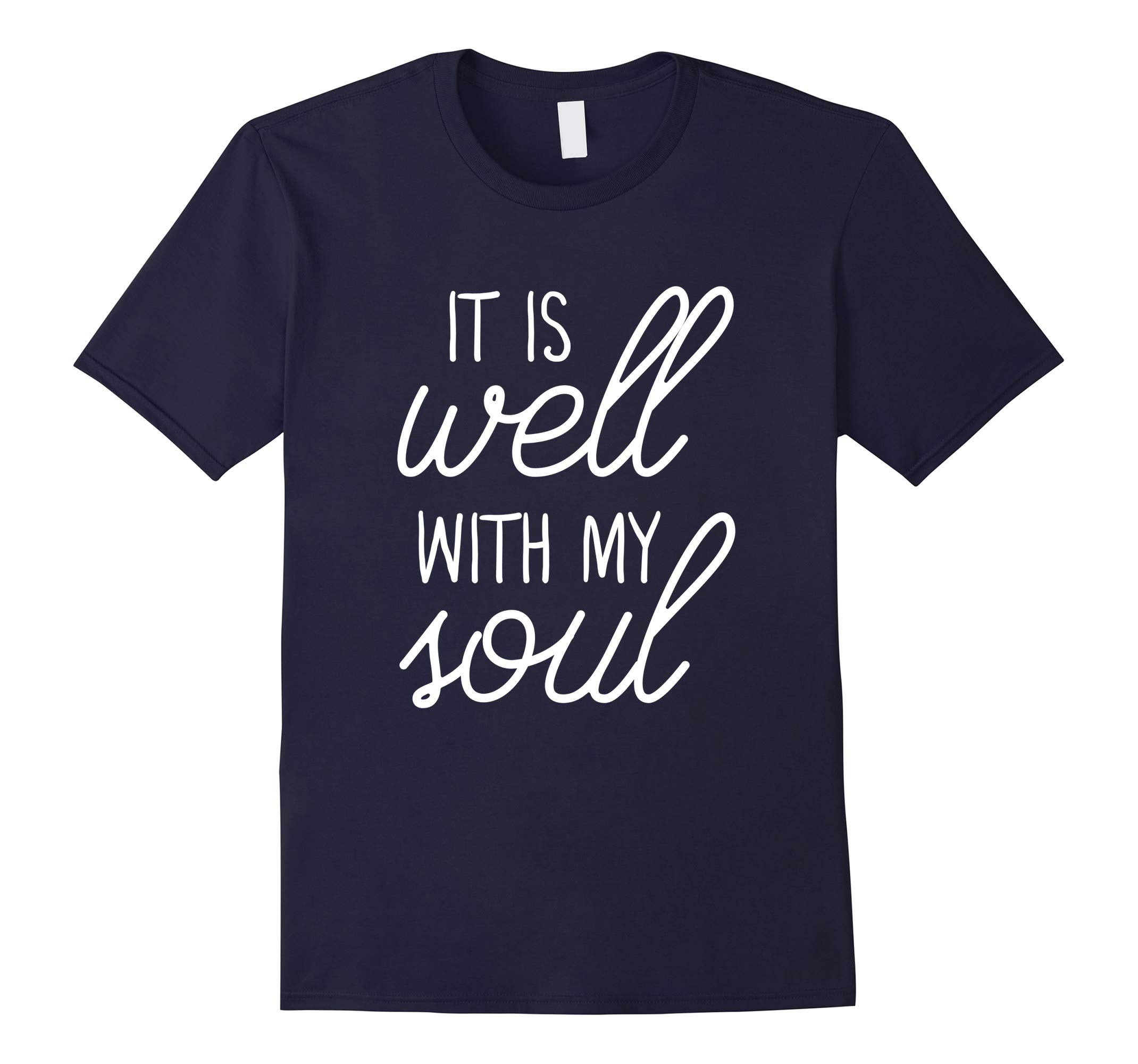 It Is Well With My Soul Christian T-Shirt & Gift | S000013-RT
