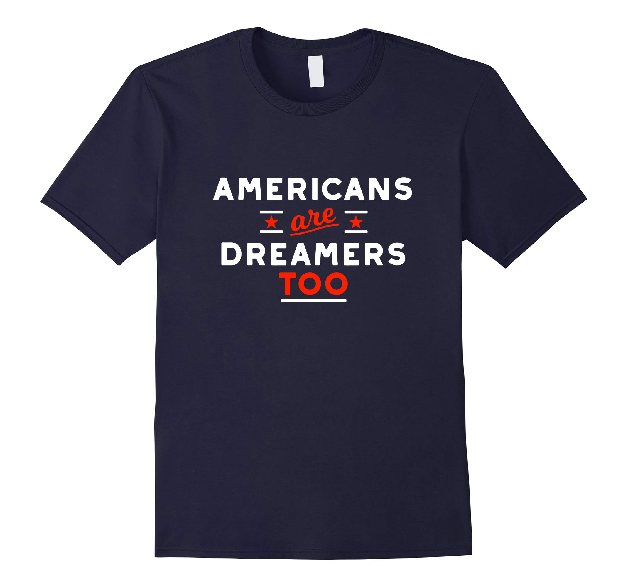 Americans are Dreamers Too Trump State of the Union Tee-RT