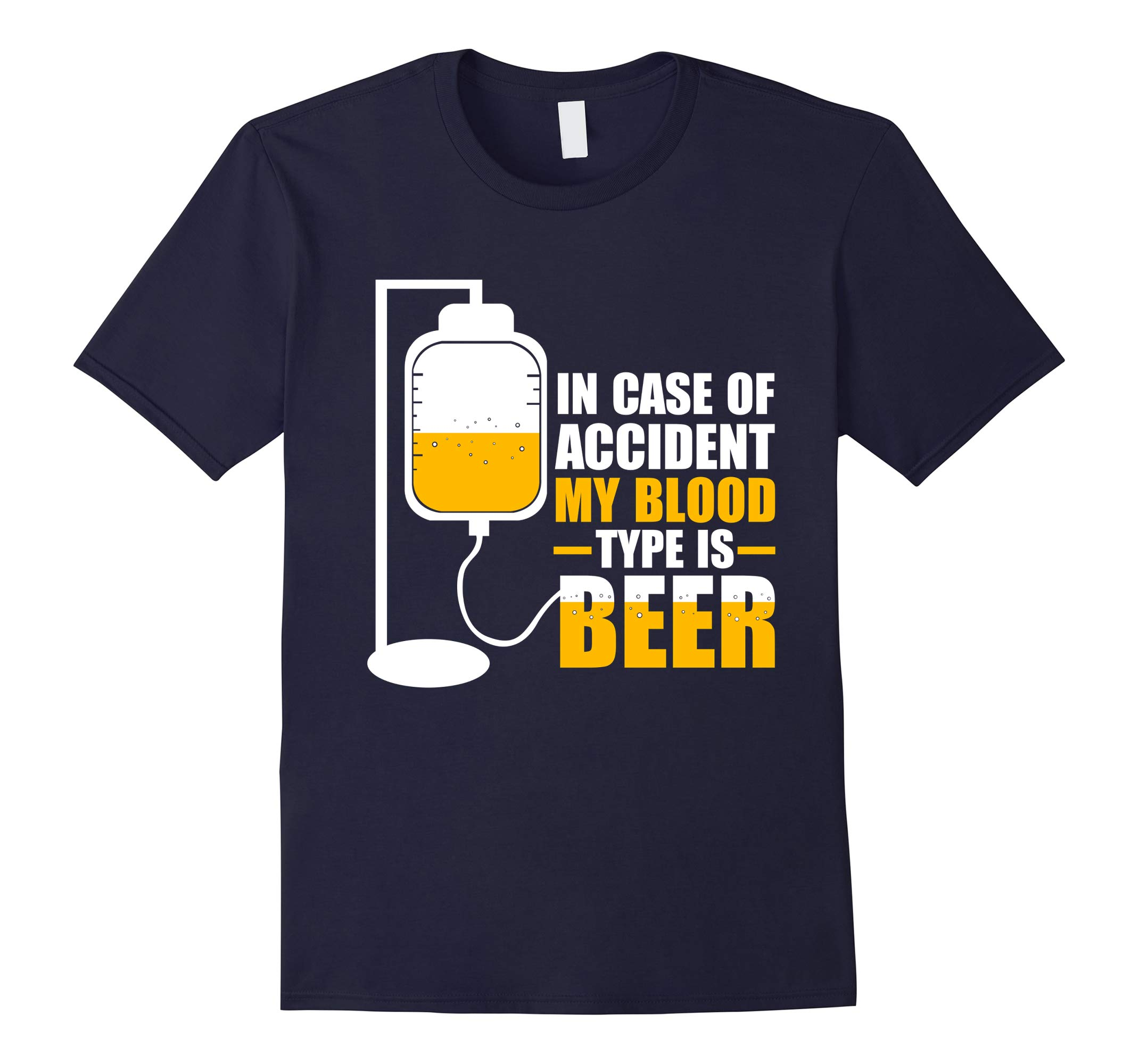 In Case of Accident My Blood Type is Beer shirt Beer Funny-RT